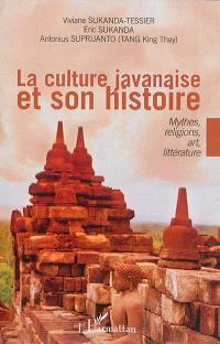 La culture javanaise et son histoire : mythes, religions, art, littérature