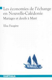 Les économies de l'échange en Nouvelle-Calédonie : mariages et deuils à Maré