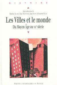 Les villes et le monde : du Moyen Age au XXe siècle