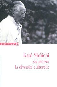Katô Shûichi ou Penser la diversité culturelle