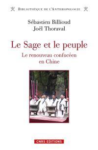 Le sage et le peuple : le renouveau confucéen en Chine