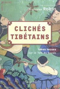 Clichés tibétains : idées reçues sur le toit du monde