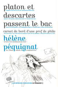 Platon et Descartes passent le bac : carnet de bord d'une prof de philo
