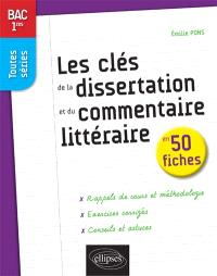 Les clés de la dissertation et du commentaire littéraire en 50 fiches : premières toutes séries