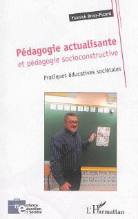 Pédagogie actualisante et pédagogie socioconstructive : pratiques éducatives sociétales