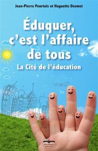 Eduquer, c'est l'affaire de tous : la Cité de l'éducation