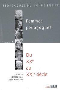Femmes pédagogues. Volume 2, Du XXe au XXIe siècle