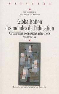 Globalisation des mondes de l'éducation : circulations, connexions, réfractions : XIXe-XXe siècles