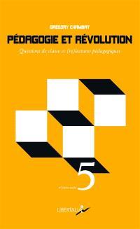 Pédagogie et révolution : questions de classe et (re)lectures pédagogiques