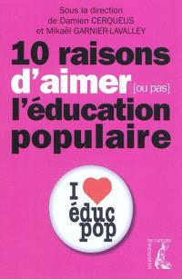 10 raisons d'aimer (ou pas) l'éducation populaire