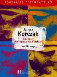 Janusz Korczak : l'amour des droits de l'enfant