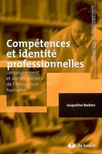Compétences et identité professionnelles : l'enseignement et autres métiers de l'interaction humaine