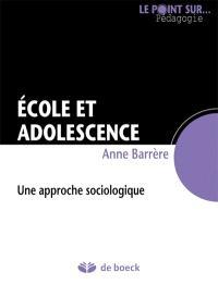 Ecole et adolescence : une approche sociologique