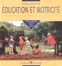 Education et motricité : l'enfant de deux à huit ans
