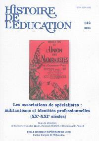 Histoire de l'éducation. n° 142, Les associations de spécialistes : militantisme et identités professionnelles : XXe-XXIe siècles