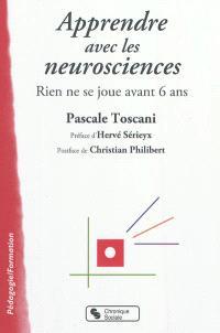 Apprendre avec les neurosciences : rien ne se joue avant 6 ans