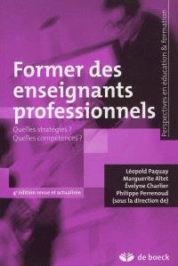 Former des enseignants professionnels : quelles stratégies ? Quelles compétences ?