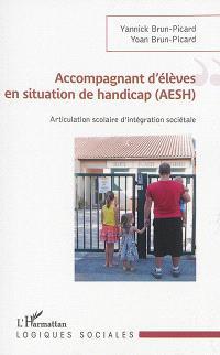 Accompagnant d'élèves en situation de handicap (AESH) : articulation scolaire d'intégration sociétale
