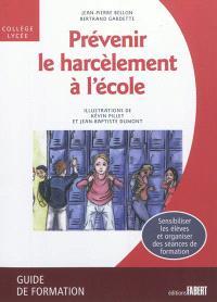 Prévenir le harcèlement à l'école : collège-lycée : guide de formation