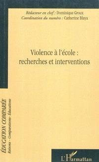 Raisons, comparaisons, éducations. n° 6, Violence à l'école : recherches et interventions