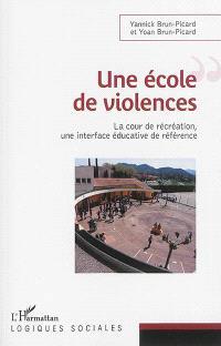 Une école de violences : la cour de récréation, une interface éducative de référence
