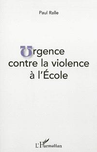 Urgence contre la violence à l'école