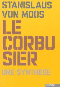 Le Corbusier, une synthèse