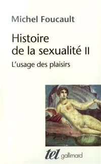 Histoire de la sexualité. Volume 2, L'usage des plaisirs