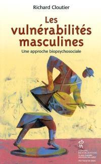 Les vulnérabilités masculines  : une approche biopsychosociale