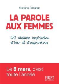 La parole aux femmes : 150 citations inspirantes d'hier et d'aujourd'hui