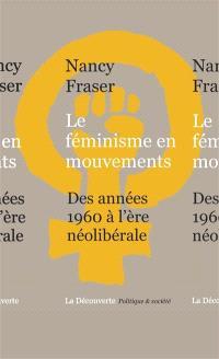 Le féminisme en mouvements : des années 1960 à l'ère néolibérale