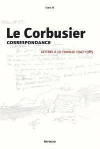 Correspondance. Volume 3, Lettres à la famille, 1947-1965