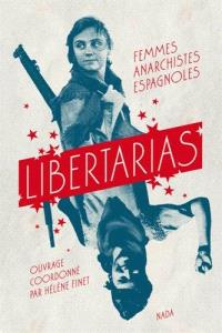 Libertarias : femmes anarchistes espagnoles