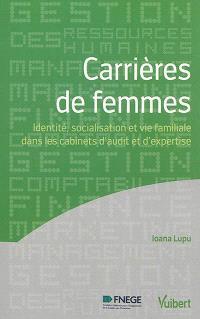 Carrières de femmes : identité, socialisation et vie familiale dans les cabinets d'audit et d'expertise