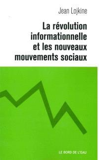 La révolution informationnelle et les nouveaux mouvements sociaux
