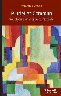 Pluriel et commun : sociologie d'un monde cosmopolite