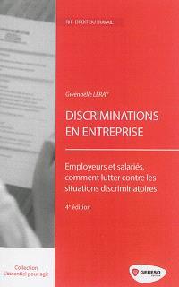 Discriminations en entreprise : employeurs et salariés, comment lutter contre les situations discriminatoires