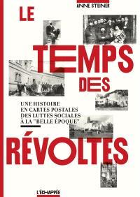 Le temps des révoltes : une histoire en cartes postales des luttes sociales à la Belle Epoque