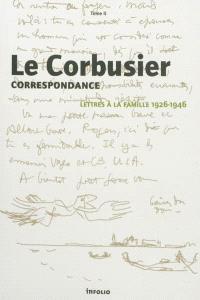 Correspondance. Volume 2, Lettres à la famille, 1926-1946