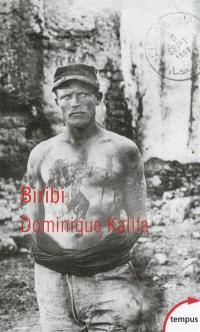 Biribi : les bagnes coloniaux de l'armée française
