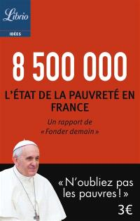 8.500.000 : l'état de la pauvreté en France : un rapport de Fonder demain