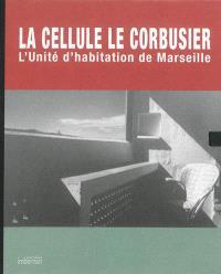 La cellule Le Corbusier : l'Unité d'habitation de Marseille