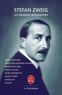 Stefan Zweig. Volume 4, Les grandes biographies