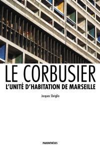 Le Corbusier : l'unité d'habitation de Marseille