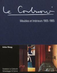 Le Corbusier : meubles et intérieurs : 1905-1965
