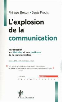 L'explosion de la communication : introduction aux théories et aux pratiques de la communication