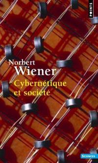 Cybernétique et société : l'usage humain des êtres humains