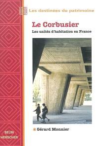 Le Corbusier : les unités d'habitations en France