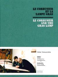 Le Corbusier et la lampe Gras = Le Corbusier and the Gras lamp