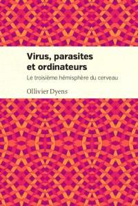 Virus, parasites et ordinateurs  : le troisième hémisphère du cerveau